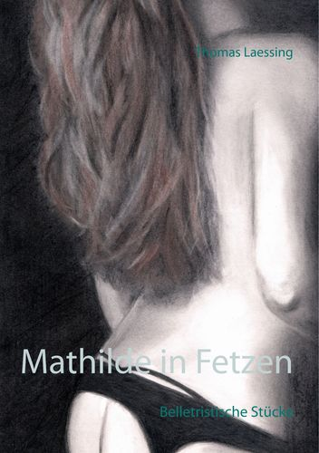 Mathilde in Fetzen