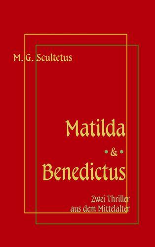 Matilda - Das Weib des Satans & Bruder Benedictus und das Mädchen