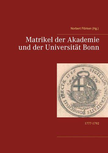 Matrikel der Akademie und der Universität Bonn