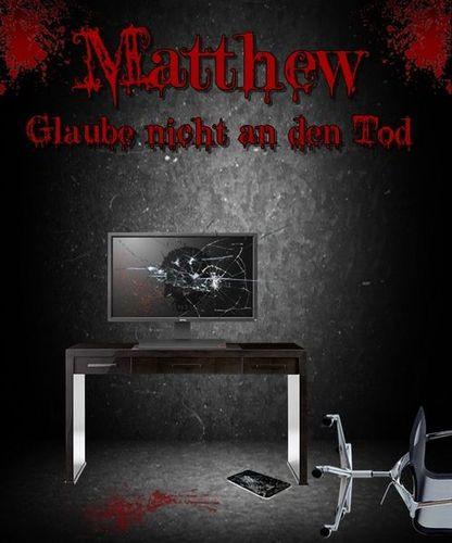 Matthew - Glaube nicht an den Tod