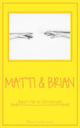 Matti & Brian 4: Nur ein Versteckspiel