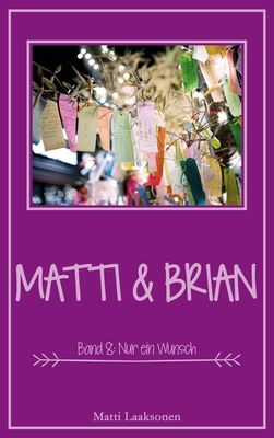 Matti & Brian 8: Nur ein Wunsch