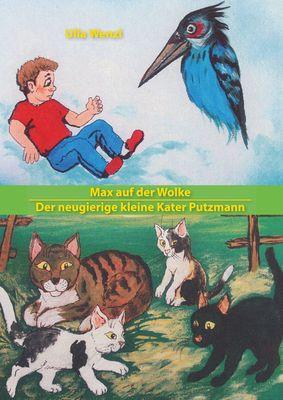 Max auf der Wolke/ Der neugierige kleine Kater Putzmann