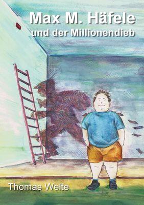 Max M. Häfele und der Millionendieb