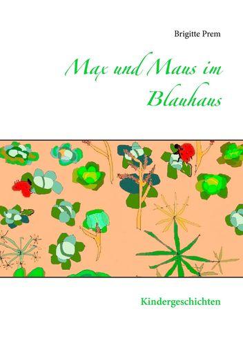 Max und Maus im Blauhaus
