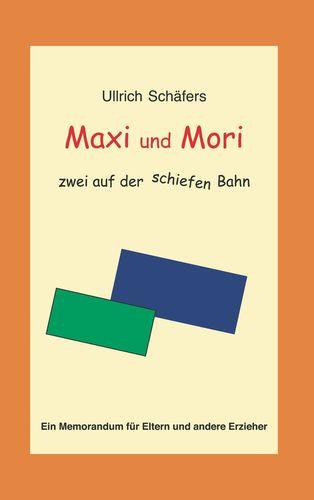 Maxi und Mori