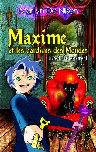 Maxime et les gardiens de Mondes, livre 1