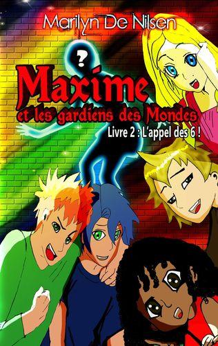 Maxime et les gardiens des mondes, livre 2