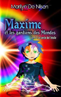 Maxime et les gardiens des Mondes, livre 3