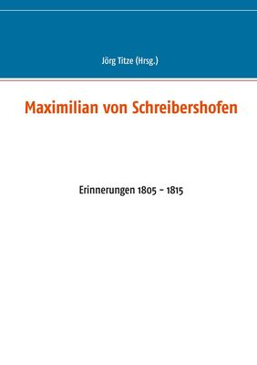 Maximilian von Schreibershofen