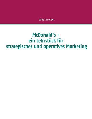 McDonald's - ein Lehrstück für strategisches und operatives Marketing