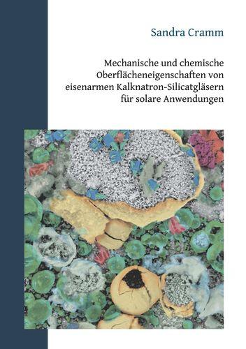 Mechanische und chemische Oberflächeneigenschaften von eisenarmen Kalknatron-Silicatgläsern für solare Anwendungen