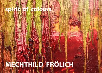 Mechthild Frölich: spirit of colours