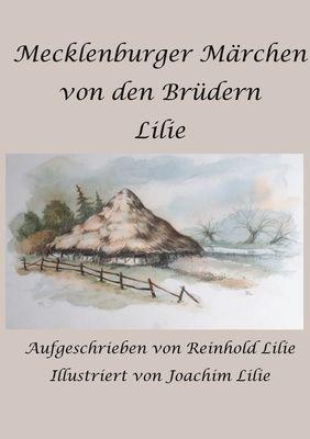 Mecklenburger Märchen von den Brüdern Lilie