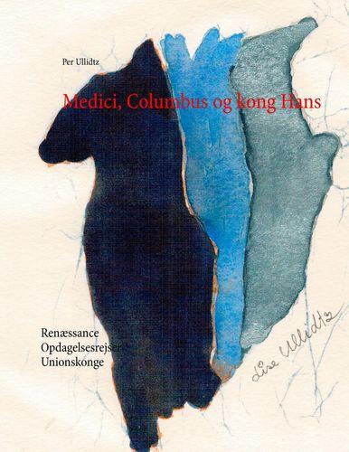 Medici, Columbus og kong Hans