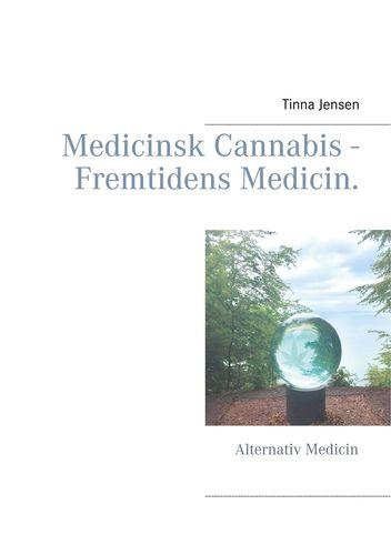 Medicinsk Cannabis - Fremtidens Medicin.