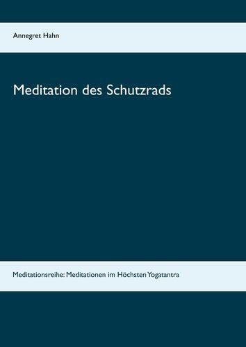 Meditation des Schutzrads