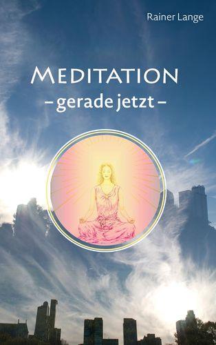Meditation - gerade jetzt
