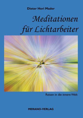 Meditationen für Lichtarbeiter