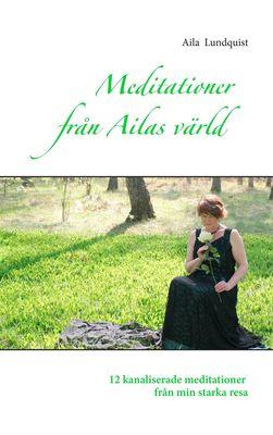 Meditationer från Ailas värld