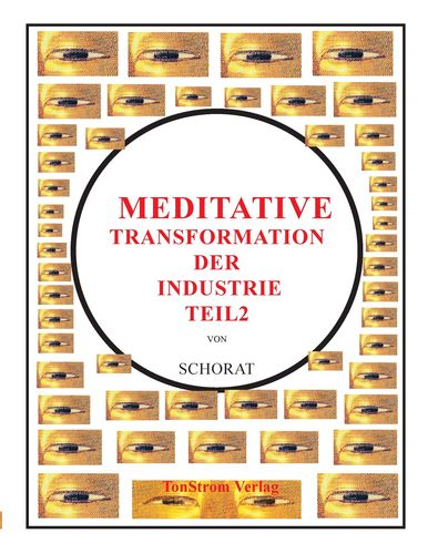 Meditative Transformation der Industrie 2
