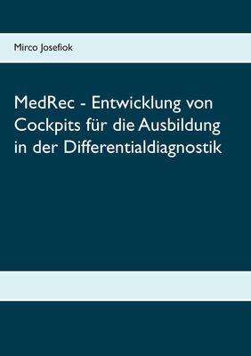 MedRec - Entwicklung von Cockpits für die Ausbildung in der Differentialdiagnostik