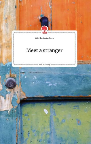 Meet a stranger. Life is a Story - story.one