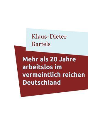 Mehr als 20 Jahre arbeitslos im vermeintlich reichen Deutschland