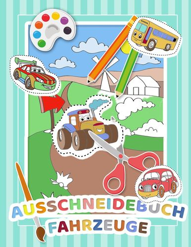 Mein Auschneidebuch Und Bastelbuch Für Kinder Fahrzeug Edition