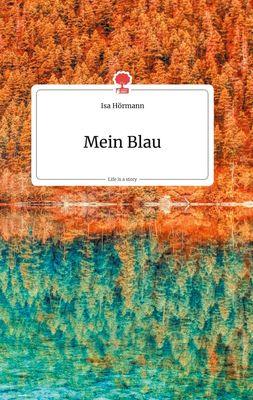 Mein Blau. Life is a Story