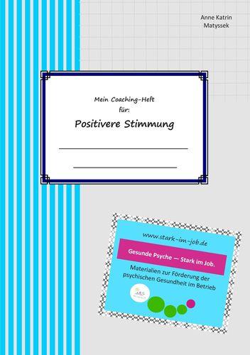 Mein Coaching-Heft für positivere Stimmung