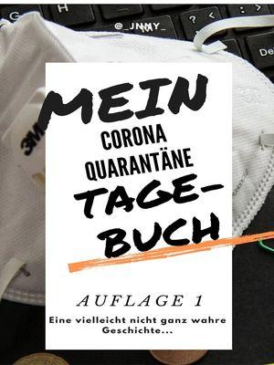 Mein Corona-Quarantäne-Tagebuch