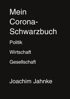 Mein Corona-Schwarzbuch
