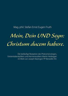 Mein, Dein UND Seyn: Christus ducem habere.