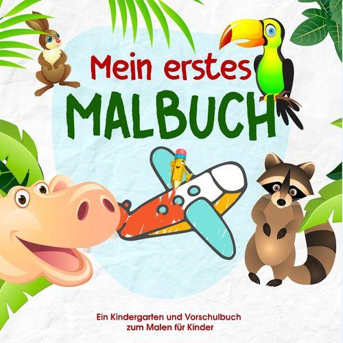 Mein Erstes Malbuch Kinder Malbuch Für Die Kleinen Künstler Von Morgen Malbuch Für Kindergarten Und Vorschule