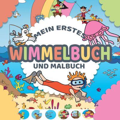 Mein erstes Wimmelbuch und Malbuch für Kinder in einem - Wimmelbilderbuch und einfache Ausmalbilder für Kinder ab 1 bis 2 Jahre