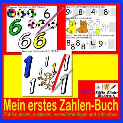 Mein erstes Zahlen-Buch - Zahlen malen, ausmalen, vervollständigen und schreiben