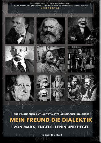 Mein Freund die Dialektik von Marx, Engels, Lenin und Hegel