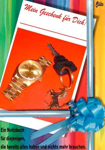 Mein Geschenk für Dich - ein Notizbuch für diejenigen, die alles haben und nichts mehr brauchen