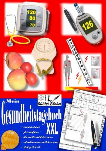 Mein Gesundheitstagebuch XXL - messen - prüfen - kontrollieren - dokumentieren - täglich - Tagebuch/Kontrollbuch für Blutdruck, Herz, Blutzucker, Gewicht, Schmerzen und mehr ...