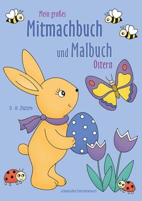 Mein großes Mitmachbuch und Malbuch - Ostern