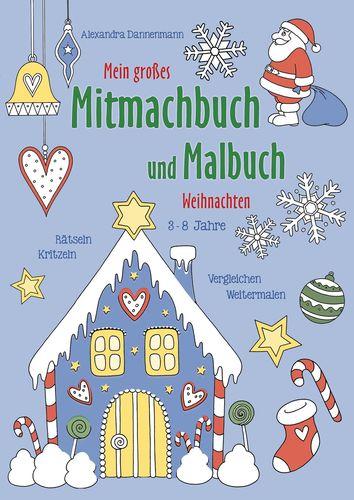 Mein großes Mitmachbuch und Malbuch - Weihnachten