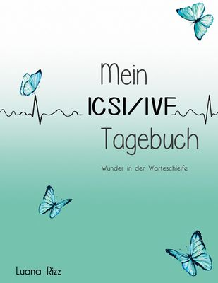 Mein ICSI/IVF Tagebuch