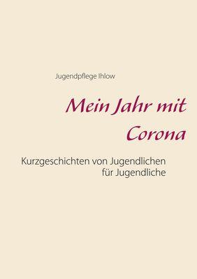 Mein Jahr mit Corona