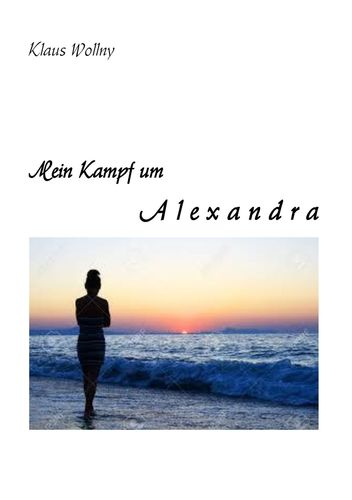 Mein Kampf um Alexandra