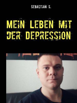 Mein Leben mit der Depression