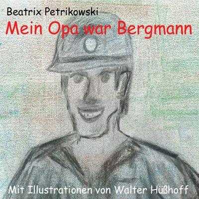 Mein Opa war Bergmann