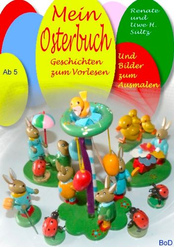 Mein Osterbuch - Geschichten zum Vorlesen und Bilder zum Ausmalen