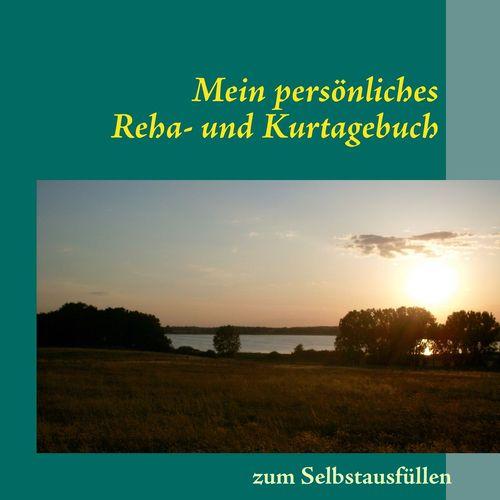 Mein persönliches Reha- und Kurtagebuch