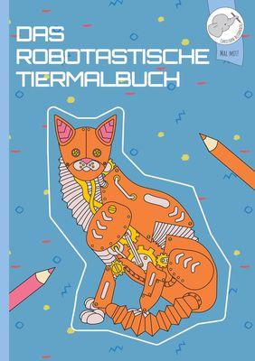 Mein robotastisches Tiermalbuch